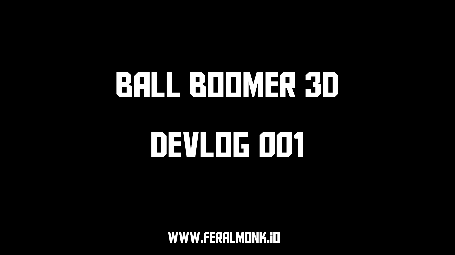 Ball Boomer - Dev Video 001
